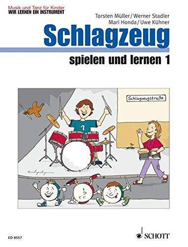 Schlagzeug spielen und lernen: Band 1. Schlagzeug. Kinderheft. (Musik und Tanz für Kinder - Wir lernen ein Instrument)