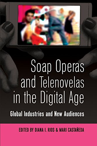 Soap Operas and Telenovelas in the Digital Age: Global Industries and New Audiences (Popular Culture and Everyday Life)