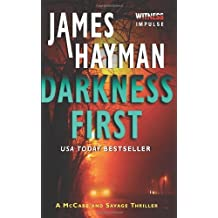 Darkness First (McCabe and Savage Thrillers) by Hayman, James (March 25, 2014) Mass Market Paperback