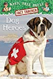 Magic Tree House Fact Tracker #24: Dog Heroes: A Nonfiction Companion to Magic Tree House #46: Dogs in the Dead of Night (A Stepping Stone Book(TM)) (Magic Tree House (R) Fact Tracker)