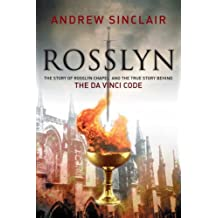 Rosslyn: The Story of Rosslyn Chapel and the True Story behind the Da Vinci Code