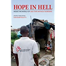 Hope in Hell: Inside the World of Doctors Without Borders: Inside the World of Medecins Sans Frontieres