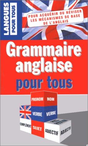 LA GRAMMAIRE ANGLAISE POUR TOUS. 4ème édition