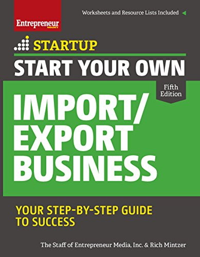 Start Your Own Import/Export Business: Your Step-By-Step Guide to Success (StartUp Series) (English Edition)