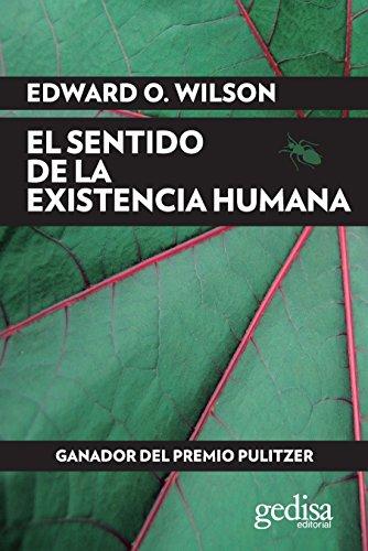El sentido de la existencia humana (EXTENSIÓN CIENTÍFICA nº 416232) eBook: Edward O. Wilson, Xavier Gaillard Pla: Amazon.es: Tienda Kindle