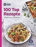 WW - 100 Top Rezepte: Lieblingsrezepte der WW Community