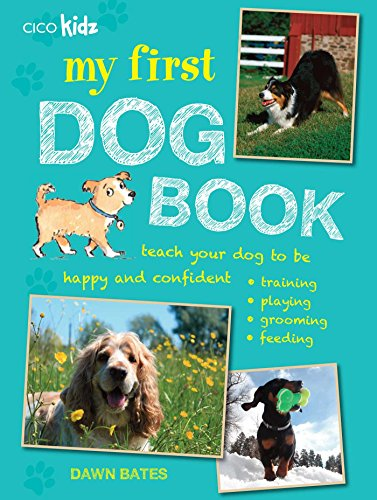 My first dog book : 35 fun activities to do with your dog, for children aged 7 years +