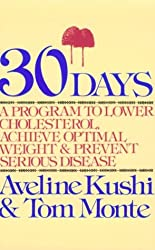 30 Days: Programme to Lower Cholesterol, Achieve Optimal Weight and Prevent Serious Disease
