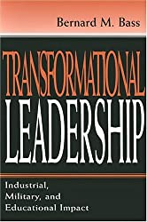 Transformational Leadership: Industrial, Military, and Educational Impact