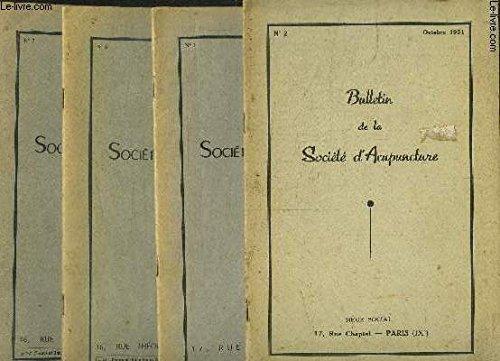 4 OUVRAGES- BULLETIN DE LA SOCIETE D ACUPUNCTURE / N°2: OCT 1951- N°3: FEV 1952- N°6: DEC 1952- N°7: MARS 1953