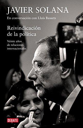 Reivindicación de la política: Veinte años de relaciones internacionales (Debate)