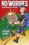 No Worries: Backpacking für Einsteiger - Patrick Hundt