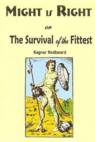Might is Right: or the Survival of the Fittest por Ragnar Redbeard