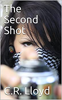 The Second Shot (The Loveyourcountry Trilogy Book 1) by [Lloyd, C.R.]