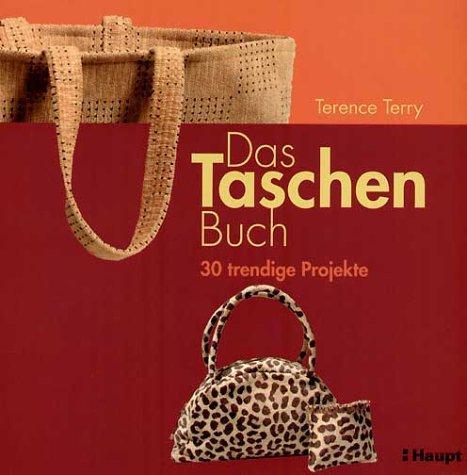 Das Taschen-Buch: 30 trendige Projekte (Handtasche Trendige Shop)
