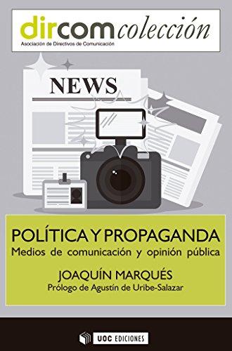 Política y propaganda. Medios de comunicación y opinión pública