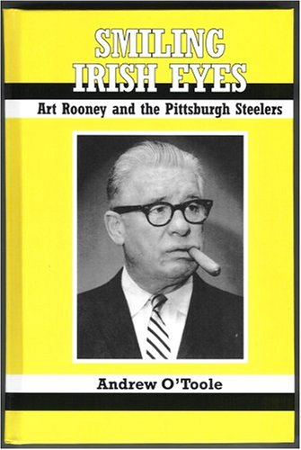 Smiling Irish Eyes: Art Rooney And The Pittsburgh Steelers