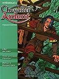 Image de Chevalier Ardent Intégrale, Tome 6 : L'Arc de Saka ; Yama, princesse d'Alampur ; Retour à Rougecogne