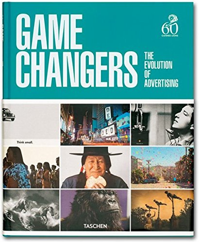 Game Changers: The Evolution of Advertising par From Taschen