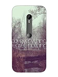 Moto X3 Cases & Covers - Do Everything Regret Nothing - Designer Printed Hard Shell Case