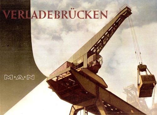 MAN Verladebrücken. MAN Maschinenfabrik Augsburg-Nürnberg. Werk Nürnberg.