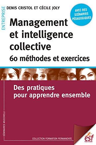 Management et intelligencecollective 60 méthodes et exercices