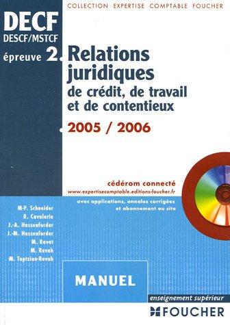 Relations juridiques de crédit, de travail et de contentieux Epreuve N° 2 DECF (1Cédérom)