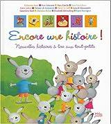 Encore une histoire ! : Nouvelles histoires à lire aux tout-petits