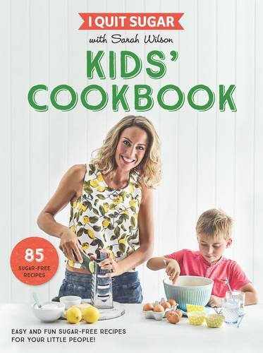 i-quit-sugar-kids-cookbook-85-easy-and-fun-sugar-free-recipes-for-your-little-people