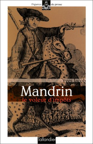 Mandrin, le voleur d'impôts