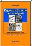 Regionalanästhesie und -analgesie: Techniken und Therapieschemata für die Praxis