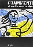 Frammenti di un discorso musivo. Pittori e mosaico a Ravenna. Catalogo della mostra (Ravenna, Loggetta Lombardesca, 21 marzo-13 giugno 1999). Ediz. italiana e ingles