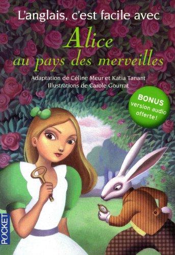L'anglais c'est facile avec Alice au pays des merveilles (sans CD) par Céline MEUR