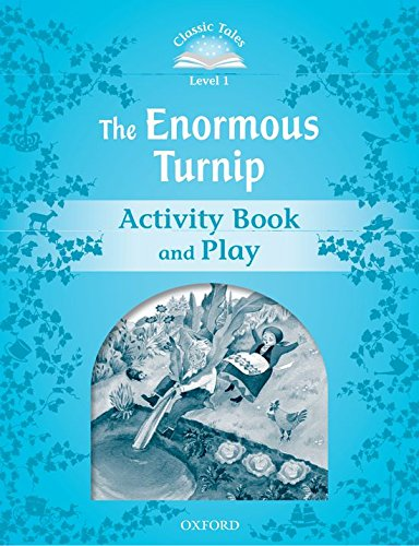 Classic Tales Second Edition: Classic Tales 1. The Enormous Turnip. Activity Book and Play
