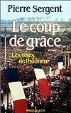 Les Voies de l'honneur, tome 3 - Le Coup de grace