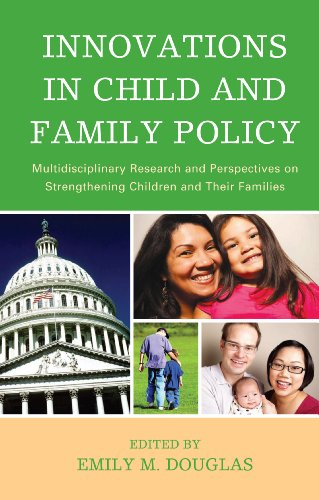Innovations in Child and Family Policy: Multidisciplinary Research and Perspectives on Strengthening Children and Their Families (English Edition)