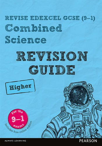 REVISE Edexcel GCSE (9-1) Combined Science Higher Revision Guide: Higher (REVISE Edexcel GCSE Science 11)