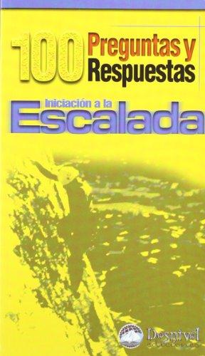Iniciacion a la escalada - 100 preguntas y respuestas por Jose Luis Muñoz