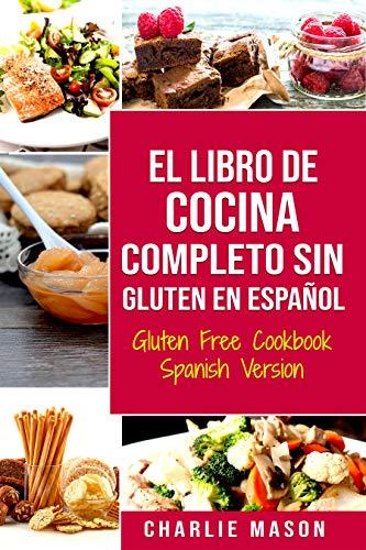 El Libro De Cocina Completo Sin Gluten En Español/ Gluten Free ...