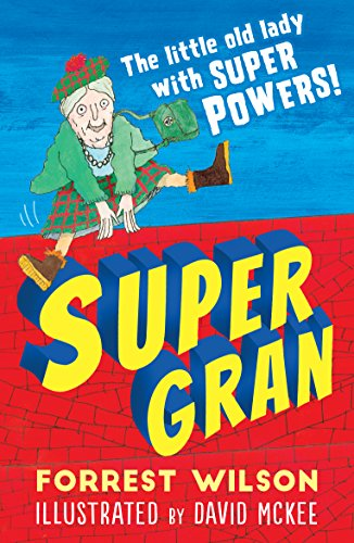 Super Gran by Forrest Wilson. Paperback, kindle.