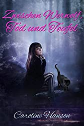 Zwischen Werwolf, Tod und Teufel (Megan Stephens 2) (German Edition)