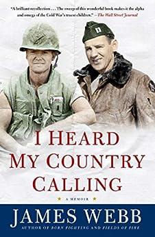 I Heard My Country Calling: A Memoir by [Webb, James]