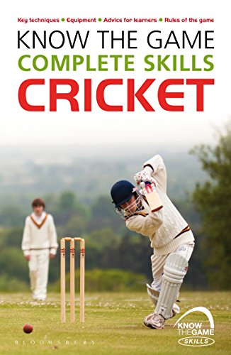 Know the Game: Complete skills: Cricket (English Edition) por Luke Sellers