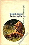 Deer and the Tiger: Study of Wild Life in India