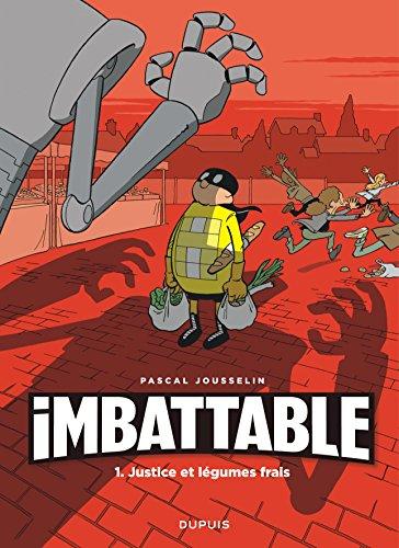 Imbattable - tome 1 - Justice et légumes frais par Jousselin