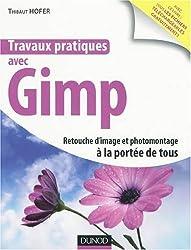 Travaux pratiques avec Gimp : Retouche d'image et photomontage à la portée de tous
