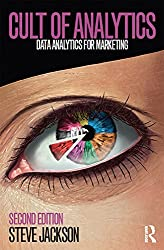 Cult of Analytics: Data analytics for marketing