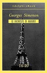 Le inchieste di Maigret 16-20 (Le inchieste di Maigret: raccolte Vol. 4)