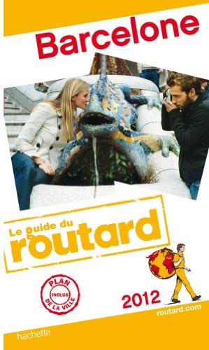 Guide du Routard Barcelone 2012 par Collectif