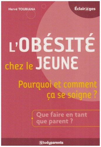 L'obésité chez le jeune : Pourquoi et comment ça se soigne ? par Hervé Toubiana